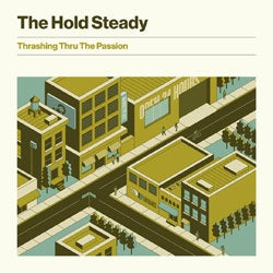 "Hold Steady ""Thrashing Thru The Passion"" LP"