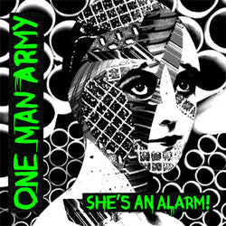 "One Man Army ""She's An Alarm!"" 7"""