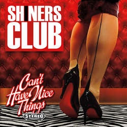 "Shiner's Club ""Can't Have Nice Things"" LP"