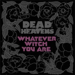 "Dead Heavens ""Whatever Witch You Are"" CD"