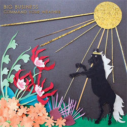 "Big Business ""Command Your Weather"" LP"