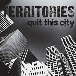 "Territories ""Quit This City"" 7"""