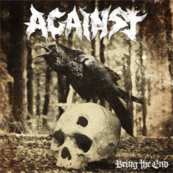 "Against ""Bring The End"" LP"