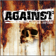 "Against ""My Hate, My Choice"" CD"