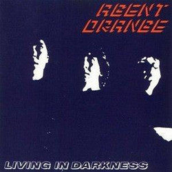 "Agent Orange ""Living In Darkness"" LP"