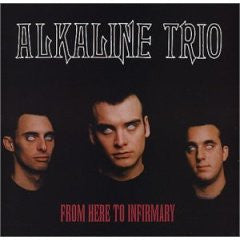 "Alkaline Trio ""From Here To Infirmary"" CD"