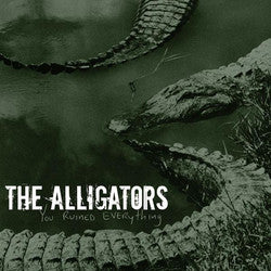 "The Alligators ""You Ruined Everything"" 7"""