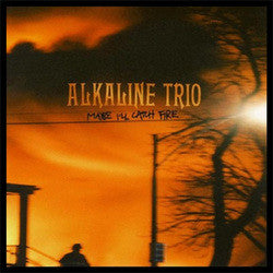 "Alkaline Trio ""Maybe I'll Catch Fire"" LP"