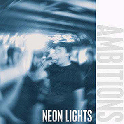"Ambitions ""Neon Lights"" 7"""