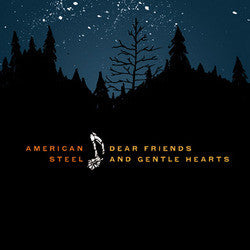 "American Steel ""Dear Friends and Gentle Hearts""CD"
