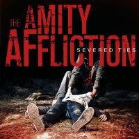 "Amity Affliction, The ""Severed Ties"" CD"