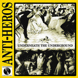 "Anti-Heroes ""Underneath The Underground"" LP"