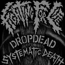 "Dropdead / Systematic Death ""Split"" 7"""