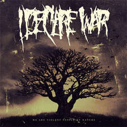 "I Declare War ""We Are Violent People By Nature"" CD"