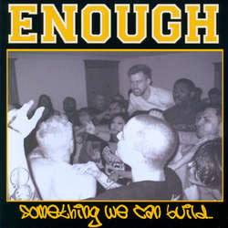 "Enough ""Something We Can Build"" 7"""