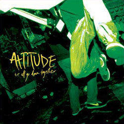 "Attitude 'We All Go Down Together"" CD"