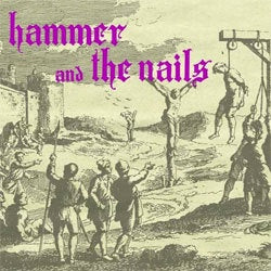 "Hammer And The Nails ""Self Titled"" CD"
