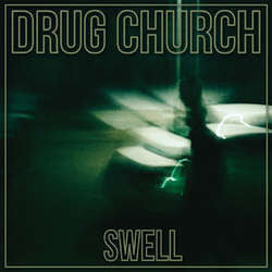 "Drug Church ""Swell"" 12"""