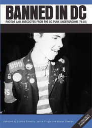 Banned In DC: Photos And Anecdotes From The DC Punk Underground (79-85) Book