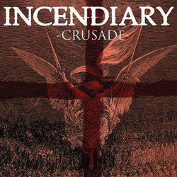 "Incendiary ""Crusade"" LP"