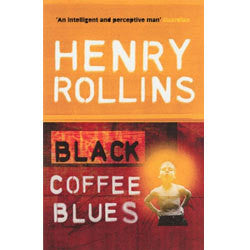 "Henry Rollins ""Black Coffee Blues"" Book"