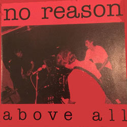 "No Reason ""Above All"" CD"