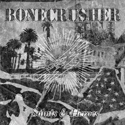 "Bonecrusher ""Saints & Heroes"" CD"
