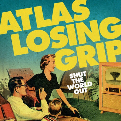 "Atlas Losing Grip ""Shut The World Out"" LP"