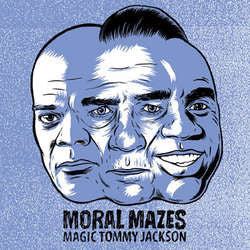 "Moral Mazes ""Magic Tommy Jackson"" 7"""
