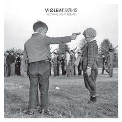 "Violent Sons ""Nothing As It Seems"" LP"