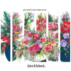 "Deathbed ""You Don't Love Like We Do"" Cassette"