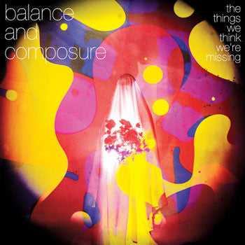 "Balance And Composure ""The Things We Think We're Missing"" CD"