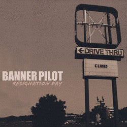 "Banner Pilot ""Resignation Day"" LP"