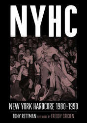 "Tony Rettman ""NYHC: New York Hardcore 1980-1990"" Book"