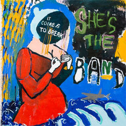 "She's The Band ""It Comes To Break"" 7"""