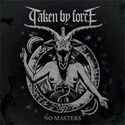 "Taken By Force ""No Masters"" CD"