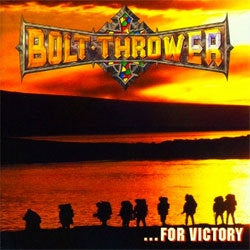 "Bolt Thrower ""For Victory"" LP"