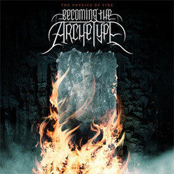 "Becoming The Archetype ""The Physics Of Fire"" CD"