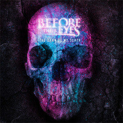 "Before Their Eyes ""The Dawn of My Death""CD"