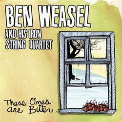 "Ben Weasel ""These Ones Are Bitter"" CD"