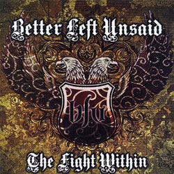 "Better Left Unsaid ""The fight Within"" CD"