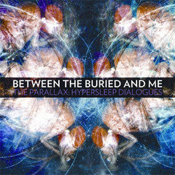 "Between The Buried & Me ""The Parallax: Hypersleep Dialogues"""