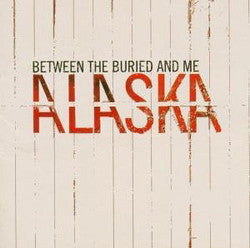 "Between The Buried And Me ""Alaska"" CD"
