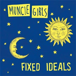 "Muncie Girls ""Fixed Ideals"" LP"