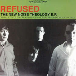 "Refused ""The New Noise Theology"" 12""Ep"