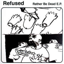 "Refused ""Rather Be Dead"" 12""Ep"