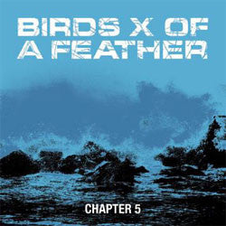 "Birds X Of A Feather ""Chapter 5"" 7"""