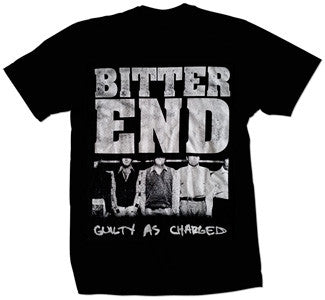 "Bitter End ""Guilty As Charged"" T Shirt"