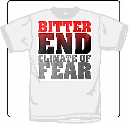 Bitter End Climate Of Fear White T Shirt