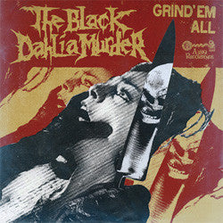"The Black Dahlia Murder ""Grind Em All"" 7"""